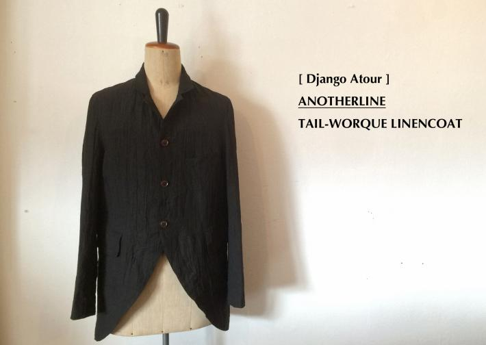 Django Atour / ANOTHERLINE / TAIL-WORQUE LINENCOAT